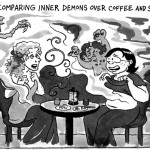 "A nod to Lynda Barry's ""100 Demons,"" Becky and a friend sit at a table ""Comparing Inner Demons Over Coffee And Scones."""